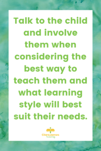 Ask the person you are working with how they learn