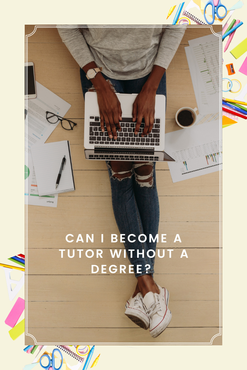 Can I tutor without a degree?