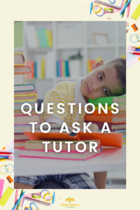 Looking for a tutor, these could be some key questions to ask before you get started