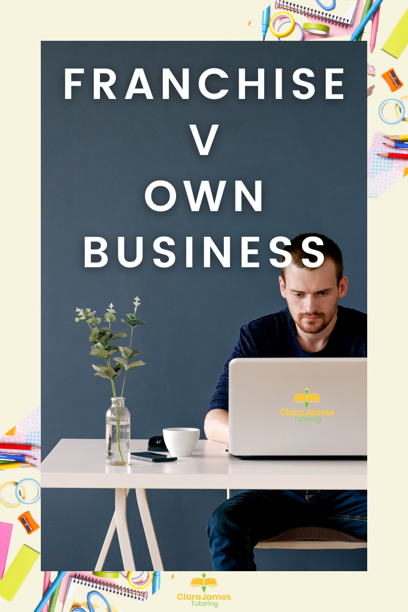Franchise v own business