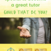 Who can become a tutor?