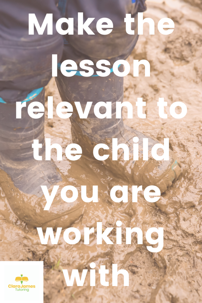 Make the lesson relevant to the child, not the adult