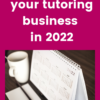 Grow your tutoring business in 2022